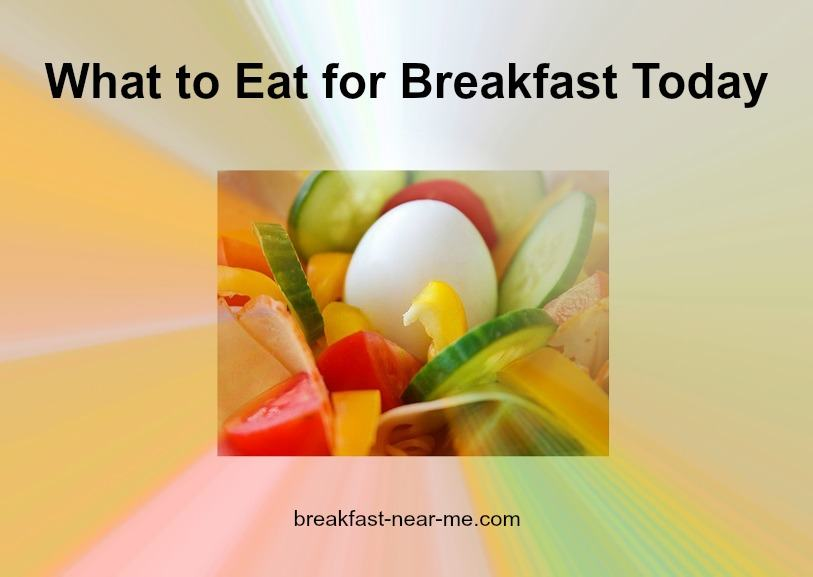 What to Eat for Breakfast Today